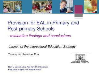 Provision for EAL in Primary and Post-primary Schools   - evaluation findings and conclusions