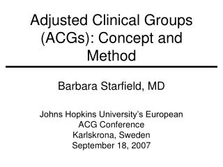 Adjusted Clinical Groups (ACGs): Concept and Method