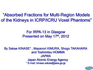"""Absorbed Fractions for Multi-Region Models of the Kidneys in ICRP/ICRU Voxel Phantoms"""