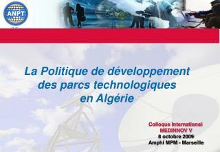 La Politique de développement des parcs technologiques en Algérie