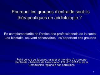 Pourquoi les groupes d'entraide sont-ils thérapeutiques en addictologie ?