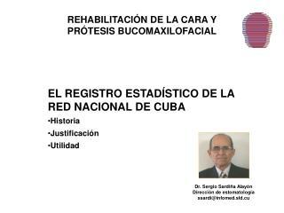 REHABILITACIÓN DE LA CARA Y PRÓTESIS BUCOMAXILOFACIAL