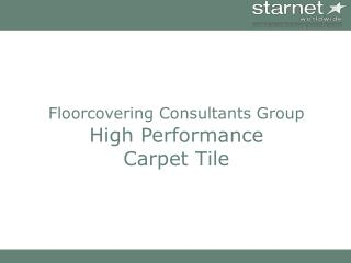 Floorcovering Consultants Group  High Performance  Carpet Tile