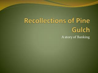 Recollections of Pine Gulch
