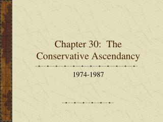 Chapter 30: The Conservative Ascendancy
