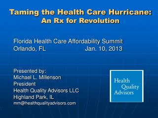 Presented by: Michael L. Millenson President Health Quality Advisors LLC Highland Park, IL mm@healthqualityadvisors.com
