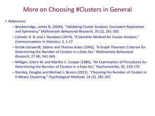 More on Choosing #Clusters in General