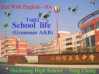 Unit2   School  life Grammar AB