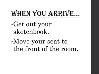 WHEN YOU ARRIVE…