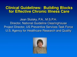 Clinical Guidelines:  Building Blocks for Effective Chronic Illness Care