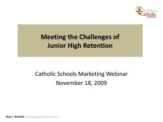 Meeting the Challenges of  Junior High Retention