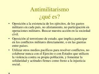 Antimilitarismo ¿qué es?