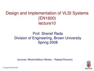 Design and Implementation of VLSI Systems (EN1600) lecture10