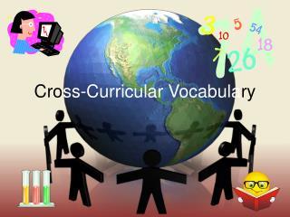 Cro ss-Curricular Vocabula ry