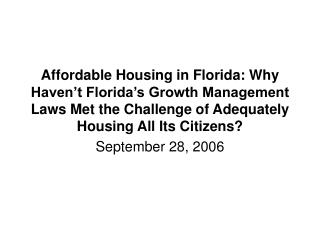 Affordable Housing in Florida: Why Haven't Florida's Growth Management Laws Met the Challenge of Adequately Housing All