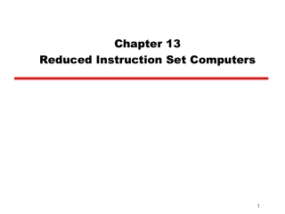 Chapter 13 Reduced Instruction Set Computers