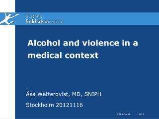 Alcohol and violence in a medical context