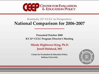 Kentucky 21 st  CCLC in Perspective: National Comparison for 2006-2007 Presented October 2008 KY 21 st  CCLC Program Dir