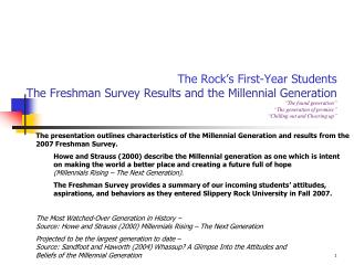 The presentation outlines characteristics of the Millennial Generation and results from the 2007 Freshman Survey.