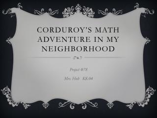 Corduroy's Math Adventure in My Neighborhood