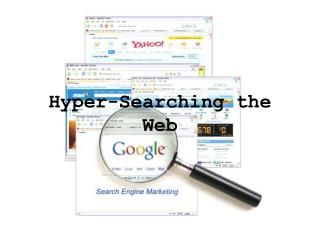 Hyper-Searching the Web