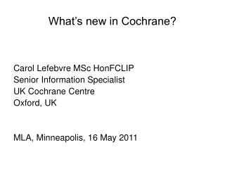 What's new in Cochrane?