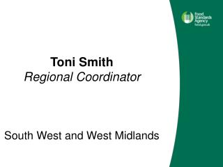 Toni Smith Regional Coordinator    South West and West Midlands