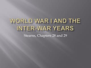World War I and the Inter-War Years