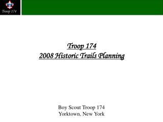 Troop 174  2008 Historic Trails Planning