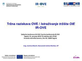 Tržna raziskava OVE / Istraživanje tržišta OIE IR-OVE