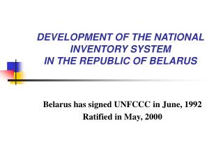 DEVELOPMENT OF THE NATIONAL INVENTORY SYSTEM IN THE REPUBLIC OF BELARUS