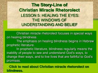 The Story-Line of Christian Miracle Rhetorolect LESSON 5: HEALING THE EYES: THE WINDOWS OF UNDERSTANDING AND BELIEF