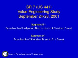 SR 7 (US 441) Value Engineering Study September 24-28, 2001