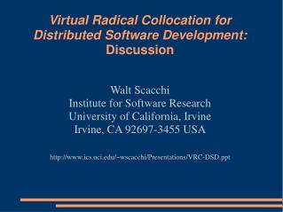 Virtual Radical Collocation for  Distributed Software Development: Discussion