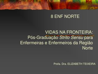 VIDAS NA FRONTEIRA: Pós-Graduação  Strito Sensu  para Enfermeiras e Enfermeiros da Região Norte