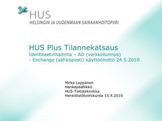 HUS Plus Tilannekatsaus Identiteetinhallinta – AD (verkkotunnus) - Exchange (sähköposti) käyttöönotto 24.5.2010