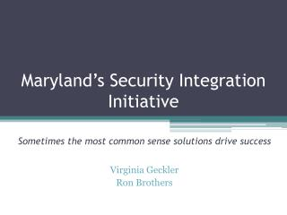 Maryland's Security Integration Initiative