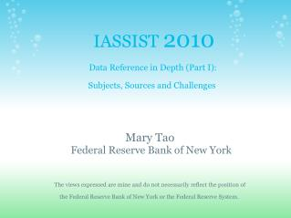 IASSIST 2010 Data Reference in Depth (Part I): Subjects, Sources and Challenges