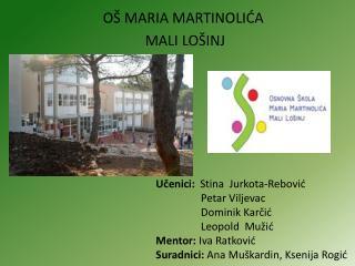 OŠ MARIA MARTINOLIĆA MALI LOŠINJ