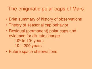 The enigmatic polar caps of Mars