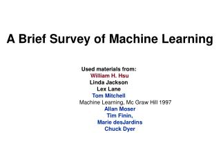 A Brief Survey of Machine Learning