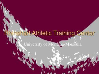 Rhinehart Athletic Training Center