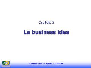 Capitolo 5 La business idea