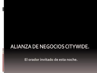 Alianza de Negocios Citywide .