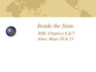 Inside the State RSK: Chapters 6 & 7 Atlas: Maps 50 & 53