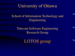 University of Ottawa  School of Information Technology and Engineering  Telecom Software Engineering  Research Group  LO