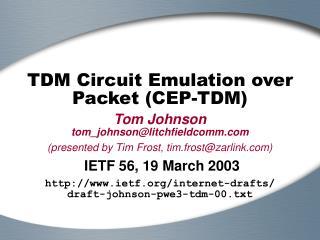 TDM Circuit Emulation over Packet (CEP-TDM)