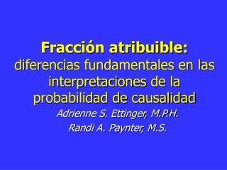 Fracción atribuible: diferencias fundamentales en las interpretaciones de la probabilidad de causalidad