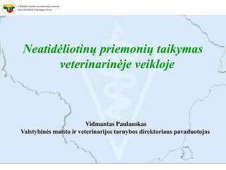 Neatidėliotinų priemonių taikymas veterinarinėje veikloje