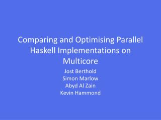 Comparing and Optimising Parallel Haskell Implementations on Multicore